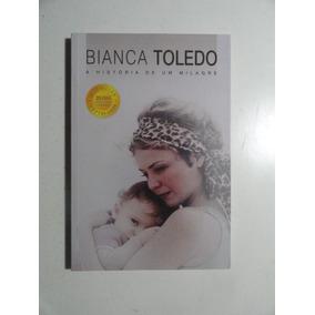 A História De Um Milagre - Bianca Toledo