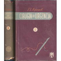 Cirugía De Urgencia. J. L. Spivak. 2 Tomos.