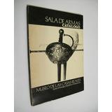 Catalogo Sala De Armas Museo De Casas Reales Santo. Domingo