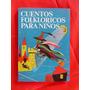 Cuentos Folkloricos Para Niños Felix Coluccio 1° Edic. Nuevo