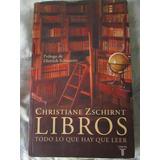 Libros. Todo Lo Que Hay Que Leer. Christine Zschirnt. Taurus