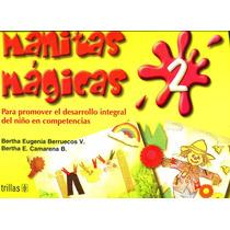 Manitas Magicas 2 - Bertha Eugenia Berruecos / Trillas