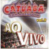 Cd Forró Catuaba Com Amendoim - Vol. 2 - Ao Vivo - Novo***
