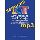 Escuche La Ley Orgánica Del Trabajo En Mp3