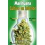 Marihuana: Cultivo En Interior Jorge Cervantes Envío Gratis