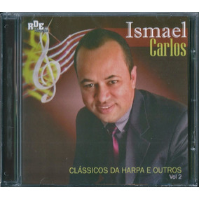 Cd Ismael Carlos - Clássicos Da Harpa E Outros Vol 2