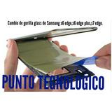 Cambio De Gorilla Glass Samsung S7 Edge.
