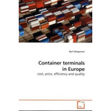 Container Terminals In Europe: Cost, Price, Eff Envío Gratis