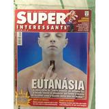 Revista Super-interessante - Eutanásia - Excelente!
