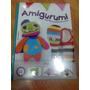Amigurumi - Divertidos Proyectos De Crochet - Coser Tejer