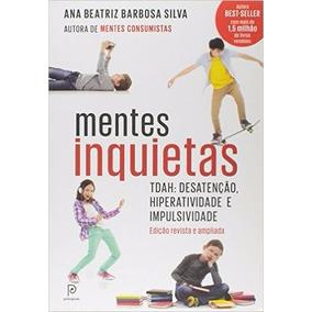 Mentes Inquietas Tdah Desatençao, Hiperatividade Impulsiv