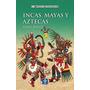 Incas, Mayas Y Aztecas (mitos Y Leyendas); Lewi Envío Gratis