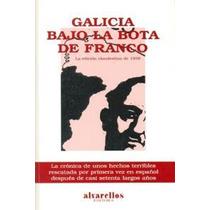 Galicia Bajo La Bota De Franco: La Edición Clan Envío Gratis