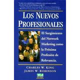 Los Nuevos Profesionales. Charles King & James Robinson.