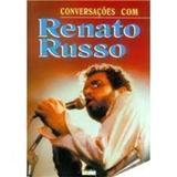 Livro Conversações Com Renato Russo Letra Livre Editora