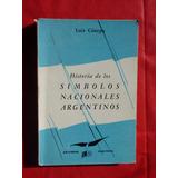 Historia De Símbolos Nacionales Argentinos Luis Cánepa