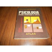 Psicologia Aplicada À Administração De Empresa - Cecília W.