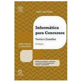 Informática Para Concursos 5. Ed. João Antônio