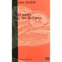 Poder Y Sus Disfraces,el; J. Gledhill Envío Gratis
