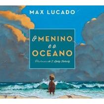 O Menino É O Oceano- Max Lucado