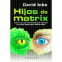 Hijos De Matrix - David Icke - Ediciones Obelisco