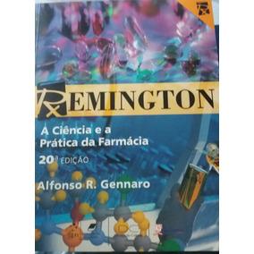A Ciência E A Prática Da Farmácia - Remington 20°edição