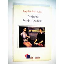 Mujeres De Ojos Grandes Angeles Mastretta