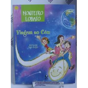 Livro Viagem Ao Céu - Monteiro Lobato - Ilust - Paulo Borges