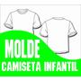 Molde Camiseta Infantil (t 02 Ao 14) (em Corel E Pdf)