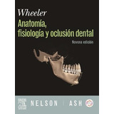 Libro: Anatomía Fisiología Y Oclusión Dental - Wheeler - Pdf