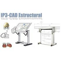 Ip3 Cad Estructural V1.58 Full Editable. Win 32 Bits/64 Bits