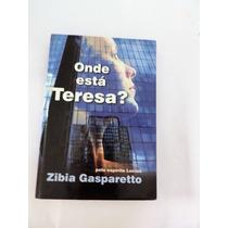Zibia Gasparetto Onde Está Tereza? Espírito De Lucius
