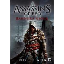 Livro Assassins Creed - Bandeira Negra Oliver Bowden