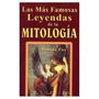 Mas Famosas Leyendas De La Mitologia; Sin Autor
