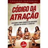 Código Da Atração - 2ª Edição - Eduardo Santorini