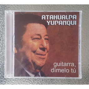 Atahualpa Yupanqui - Guitarra Dímelo Tú - Original - Sellado