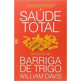Saúde Total Livro William Davis Barriga De Trigo