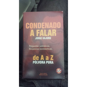 Livro - Condenado A Falar - Jorge Kajuru