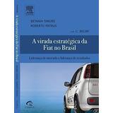 Livro A Virada Estratégica Da Fiat No Brasil Betânia Tanure