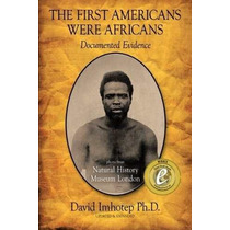 Libro The First Americans Were Africans: Documented Evidence