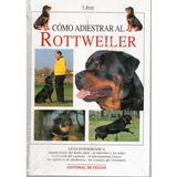 Cómo Adiestrar Al Rottweiler De Editorial De Vecchi.