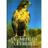 Libro: El Arte De La Cetrería - Felix Rodriguez - Pdf