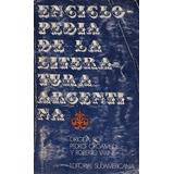 Literatura Argentina -enciclopedia- P. Orgambide - R. Yahn