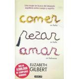 Comer Rezar Amar, Elizabeth Gilbert, Edit. Aguilar. Nuevo!!!