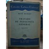 Tratado De Pedagogia General. Rene Hubert