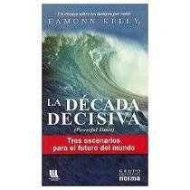 Decada Decisiva, La - Eamonn Kelly / Norma