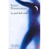 Piel Del Cielo, La - Elena Poniatowska / Punto De Lectura