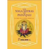 Los Yogas Sutras De Patanjali El Libro Del Hombre Espiritual
