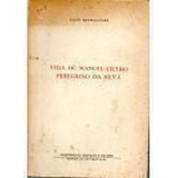Vida De Manuel Cícero Peregrino Da Silva Feijó Bittencourt