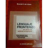 El Lenguaje Fronterizo En Obras Autores Uruguay Brenda Lopez